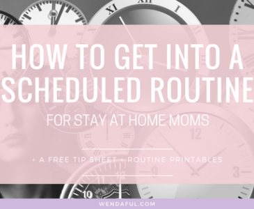 How to get into a scheduled routine for stay at home moms