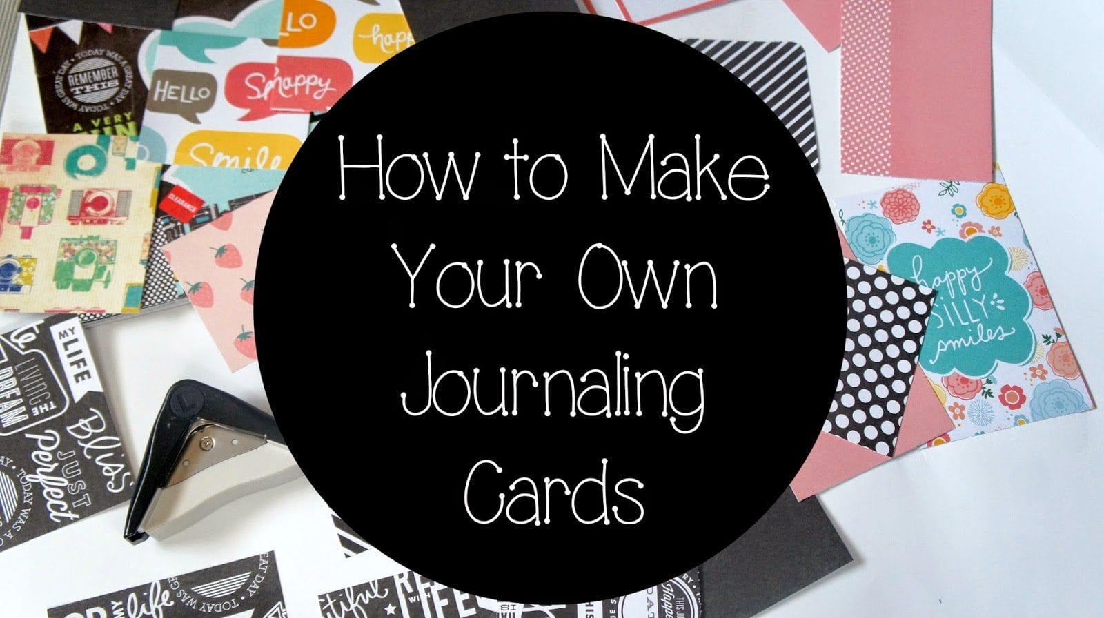 How To Make Your Own Journaling Cards Easily
