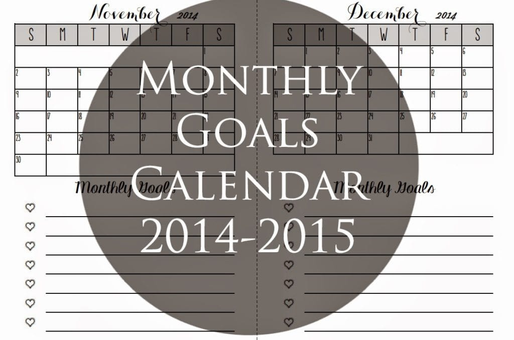 Monthly Goals Calendar for 2014-2015