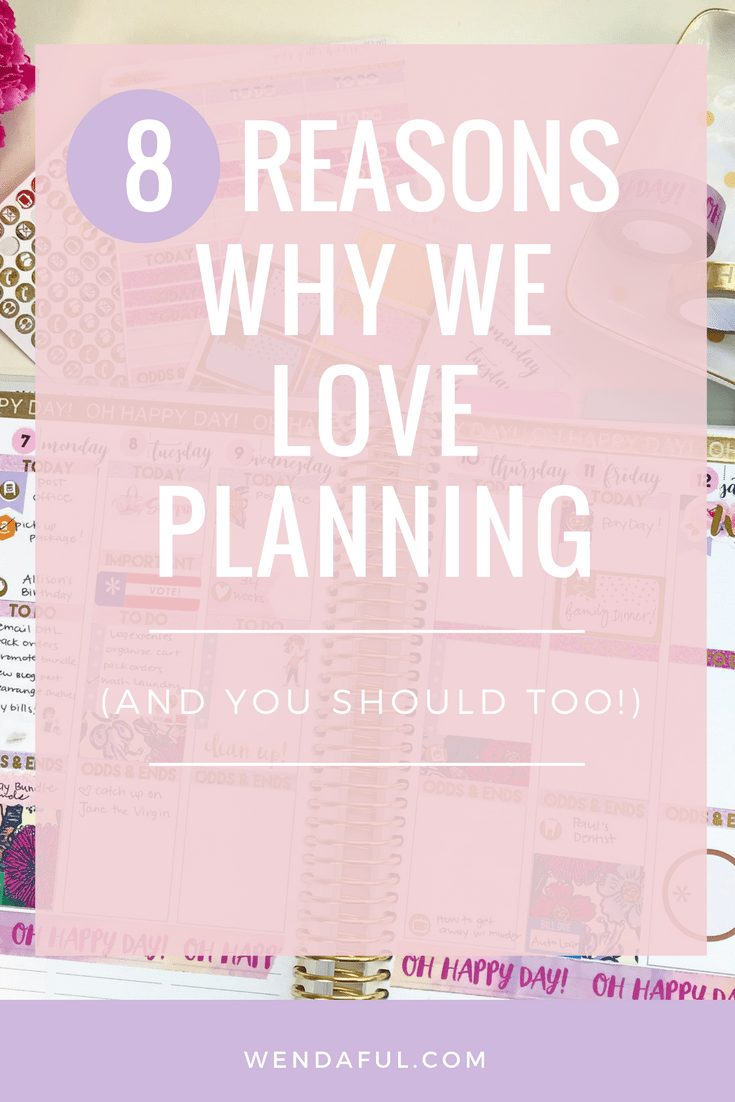 8 Reason Why We Love Planning