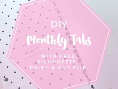 DIY Monthly Tabs with Free Silhouette File!
