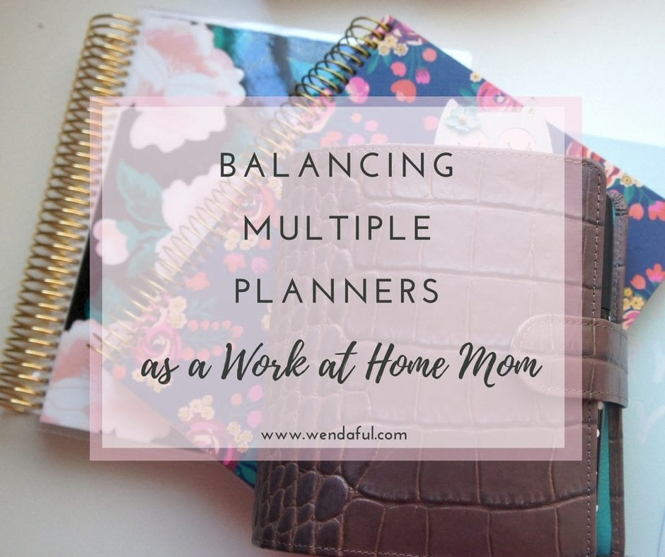 Balancing Multiple Planners as a Work at Home Mom
