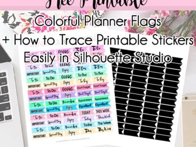 Free Colorful Printable Planner Flag Stickers + How to Trace Stickers Easily in Silhouette Studio