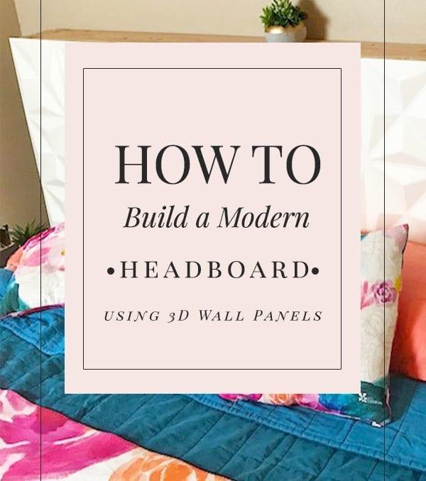 How To Build a Modern Headboard | DIY