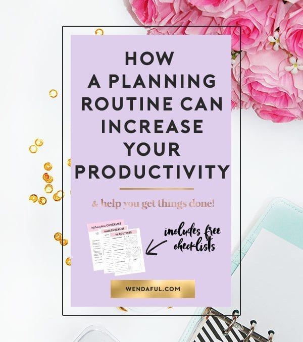 How A Planning Routine Can Increase Your Productivity