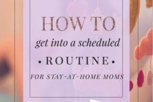 How To Get Into A Scheduled Routine