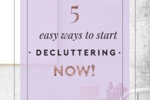 5 Easy Ways to Declutter Now