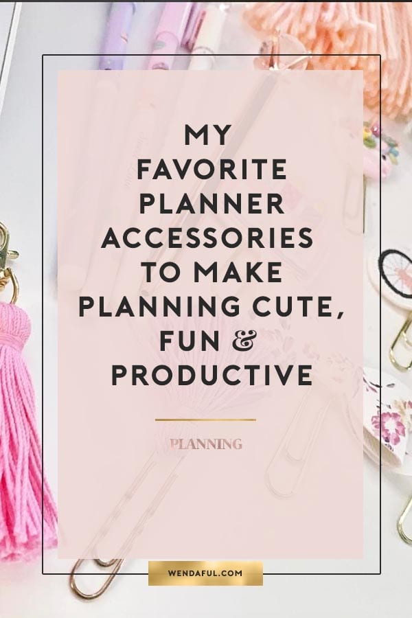 My Favorite Planner Accessories