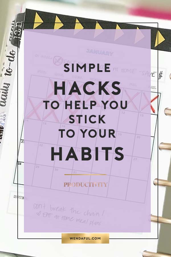 Simple hacks to help you stick to your habits