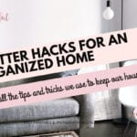 Clutter Hacks for an Organized Home