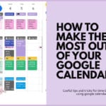 How to Make the Most Out of Your Google Calendar