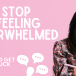 How to Stop Feeling Overwhelmed and Organize all Those Thoughts!