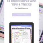 16 of the BEST GoodNotes App Tips & Tricks for Digital Planning